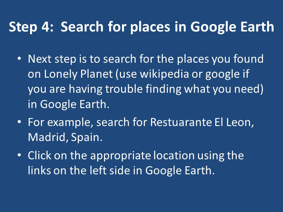 Step 4: Search for places in Google Earth