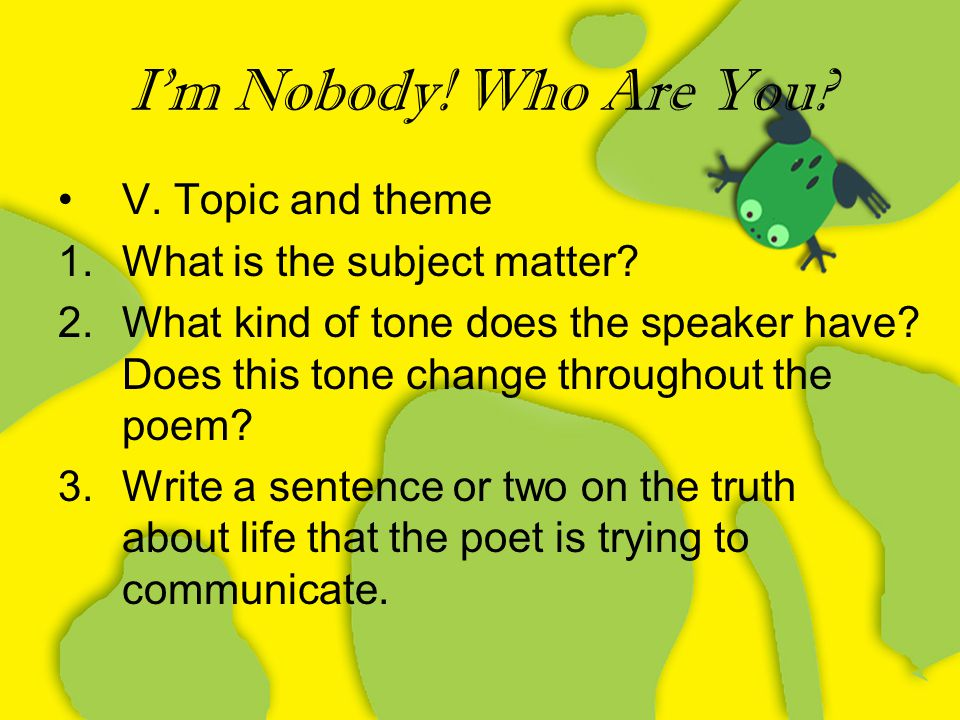 I'm Nobody! Who Are You V. Topic and theme