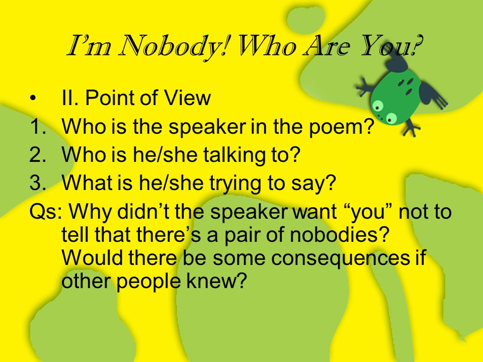 I'm Nobody! Who Are You II. Point of View