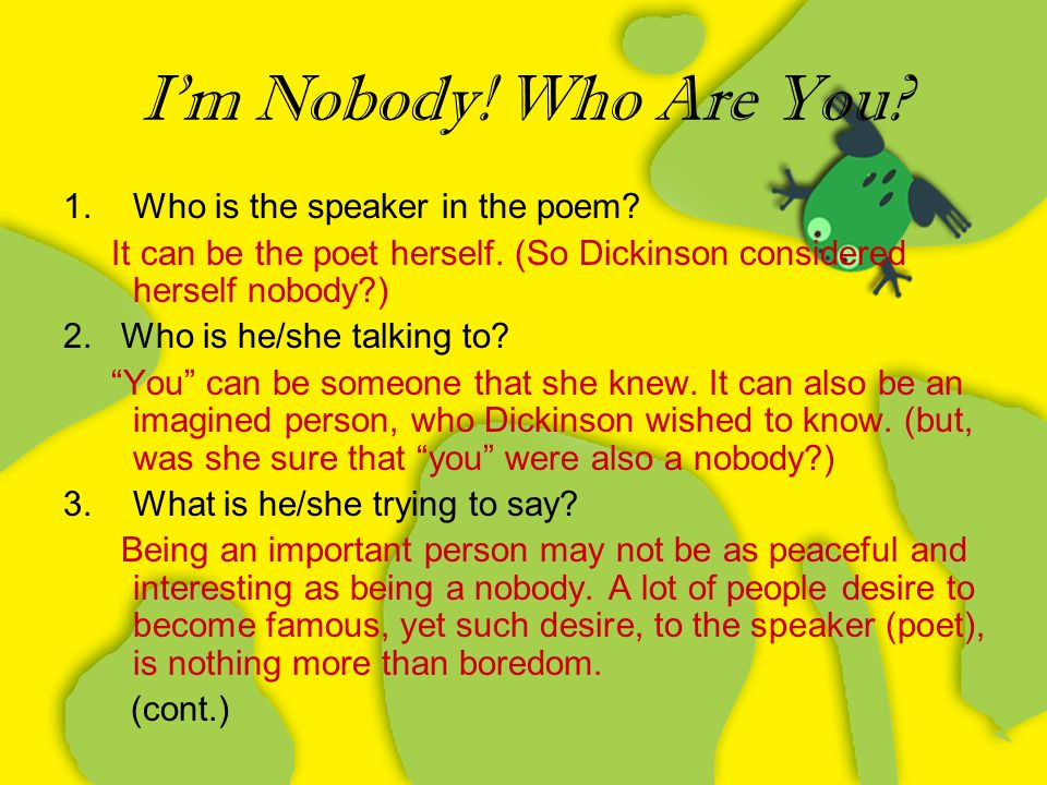 I'm Nobody! Who Are You Who is the speaker in the poem