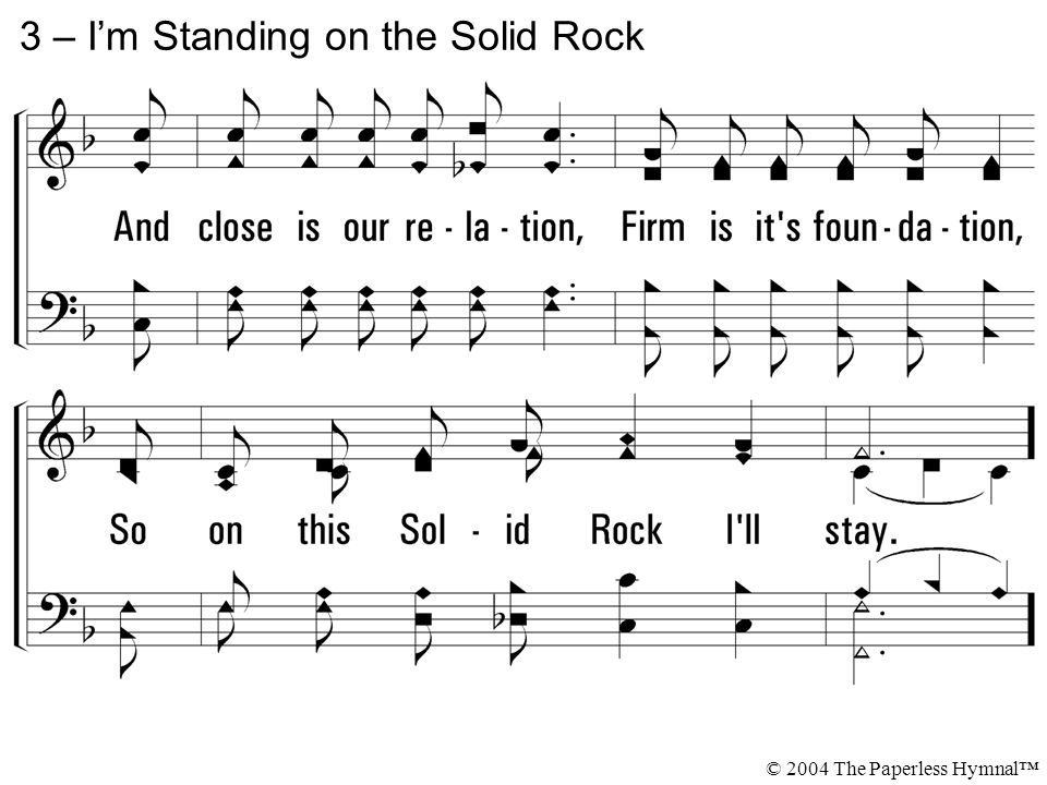 3 – I'm Standing on the Solid Rock