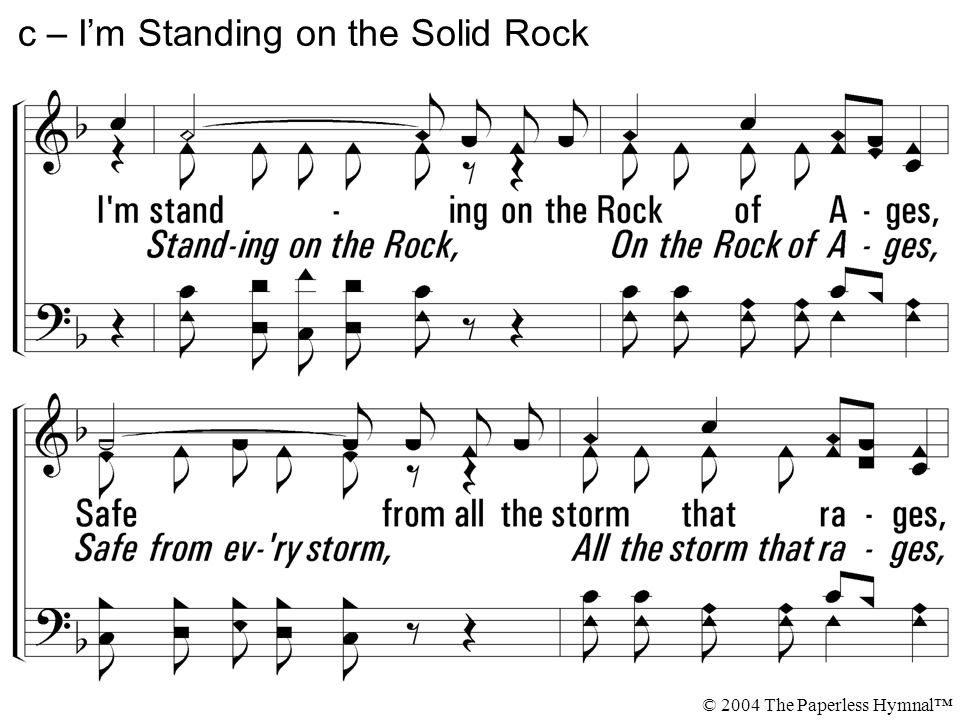 c – I'm Standing on the Solid Rock