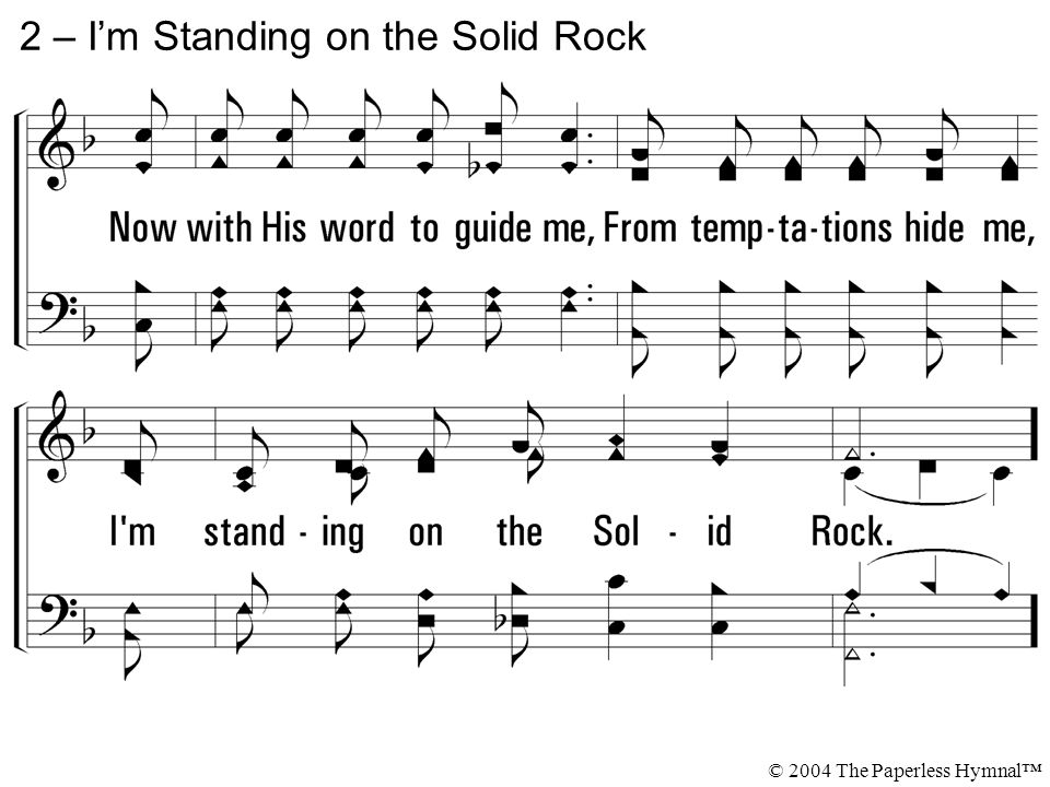 2 – I'm Standing on the Solid Rock