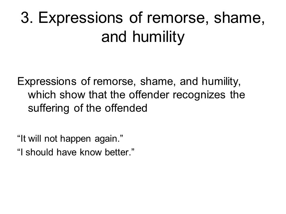 3. Expressions of remorse, shame, and humility