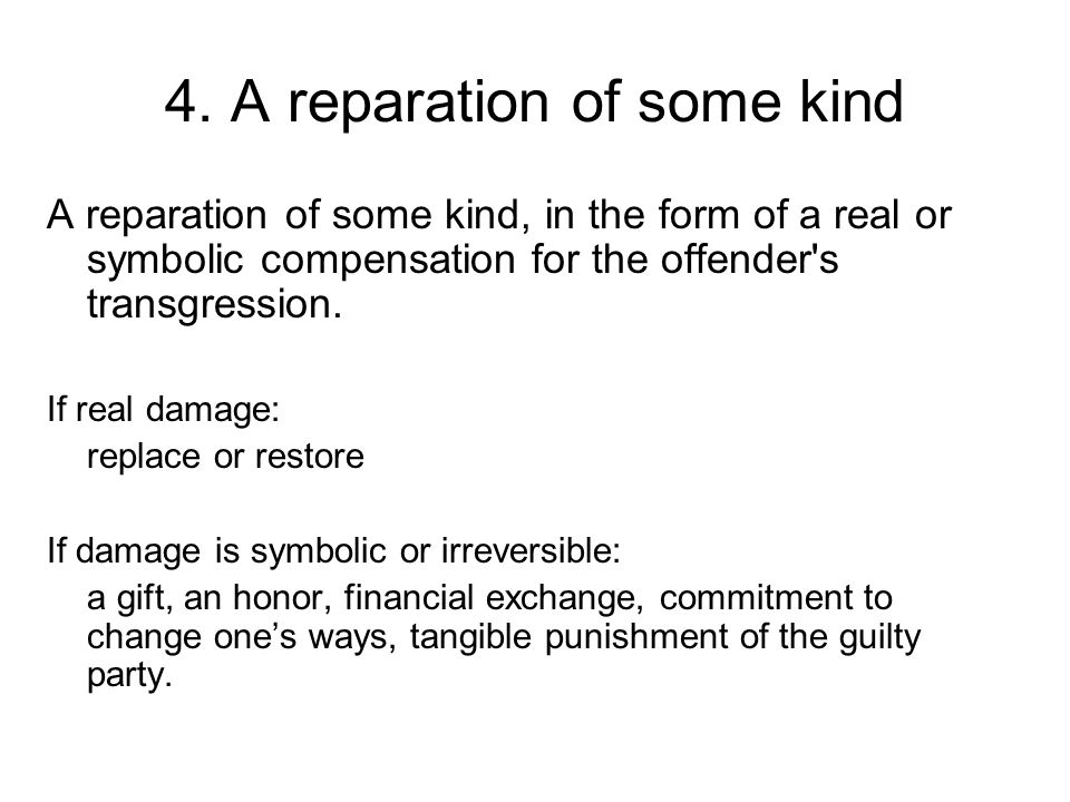 4. A reparation of some kind