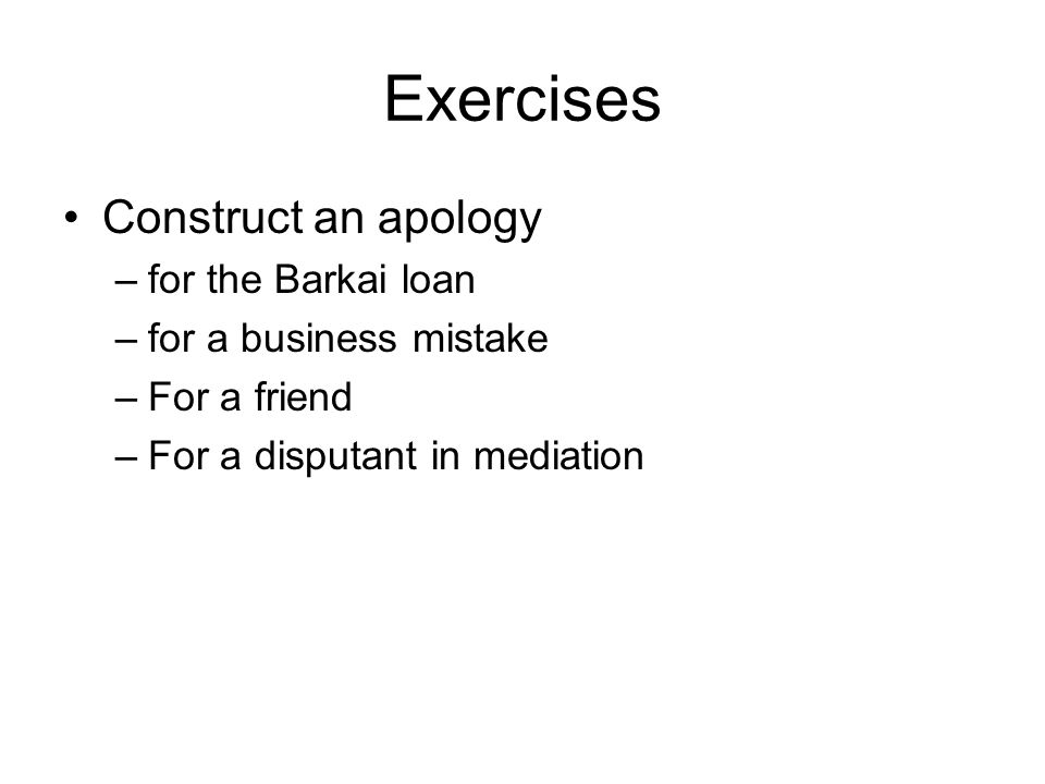 Exercises Construct an apology for the Barkai loan