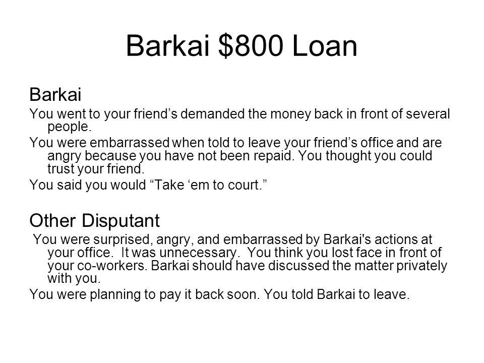 Barkai $800 Loan Barkai Other Disputant