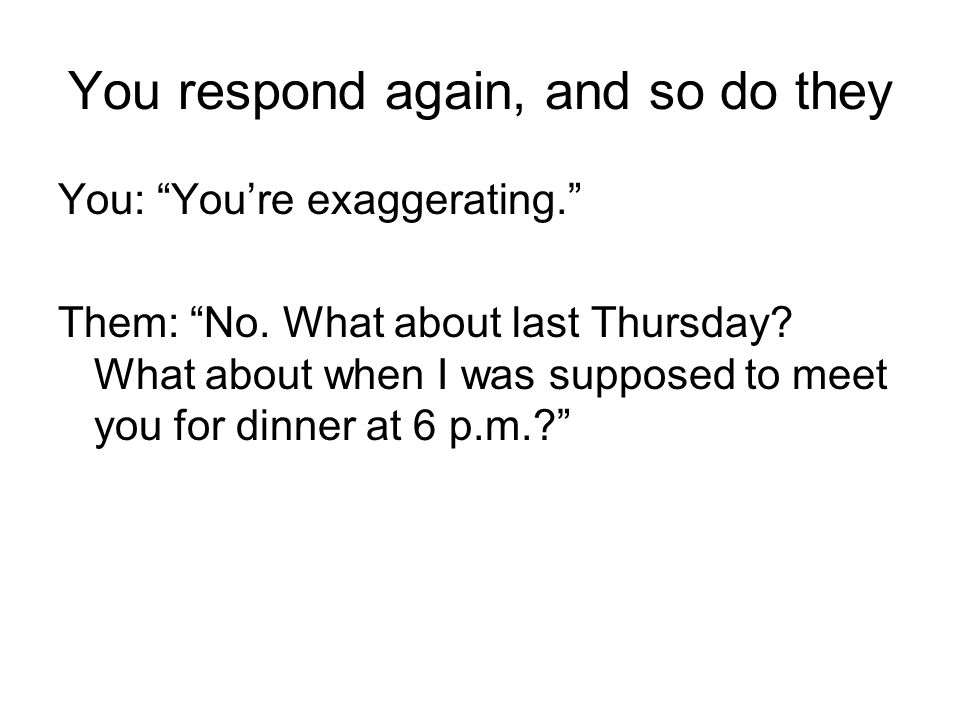 You respond again, and so do they