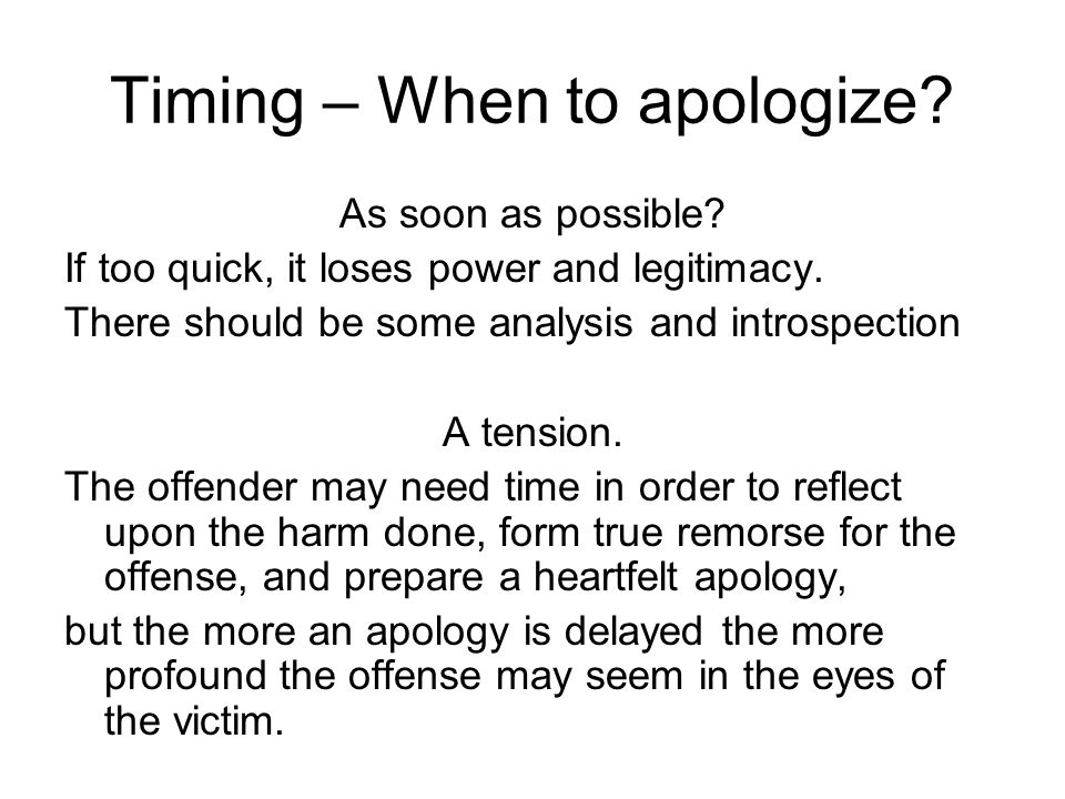 Timing – When to apologize