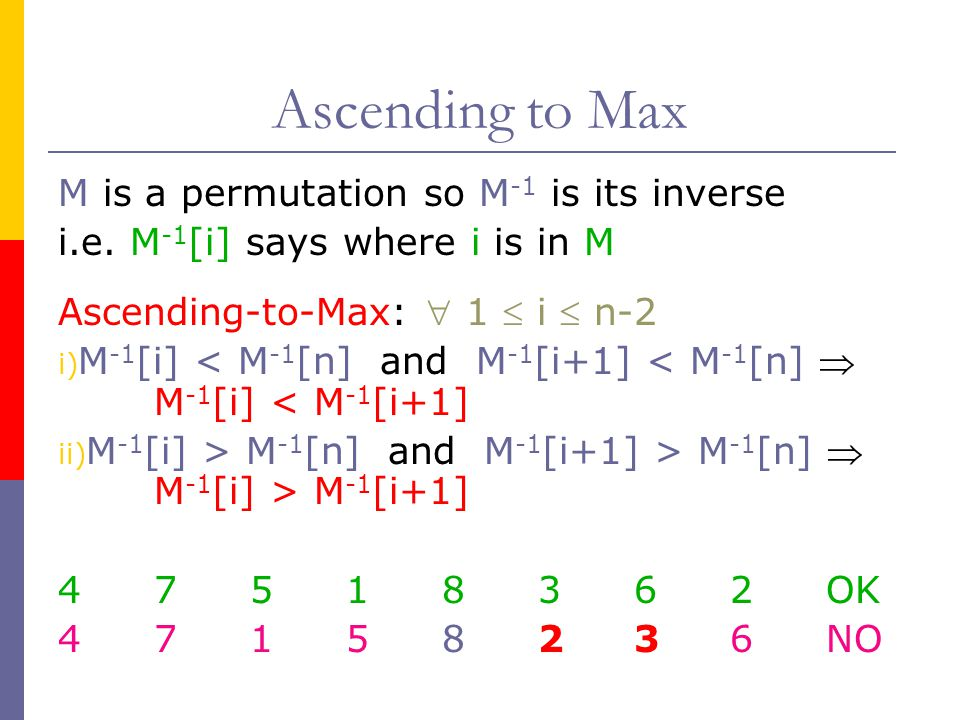 Ascending to Max M is a permutation so M-1 is its inverse