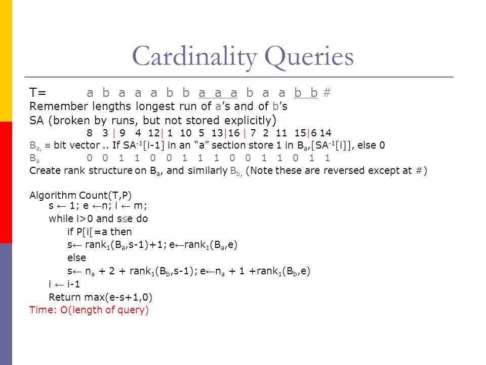 Cardinality Queries T= a b a a a b b a a a b a a b b #