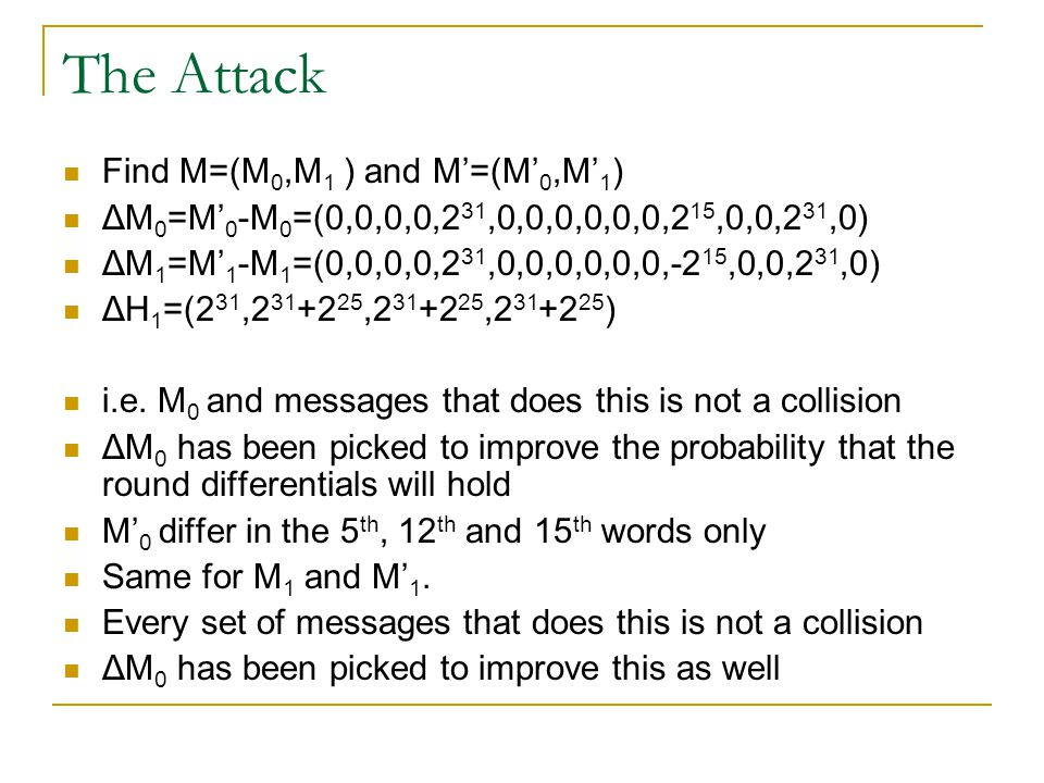 The Attack Find M=(M0,M1 ) and M'=(M'0,M'1)