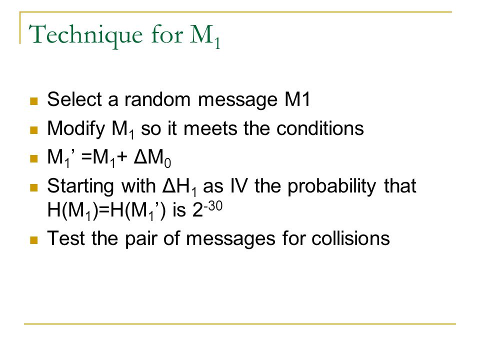 Technique for M1 Select a random message M1