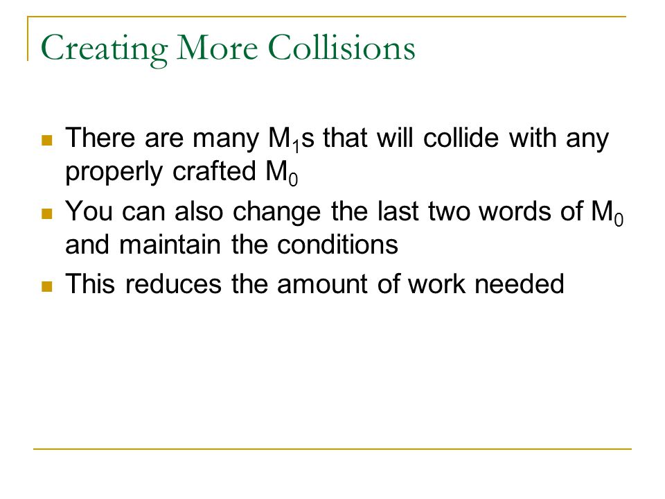 Creating More Collisions