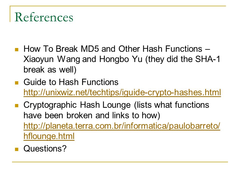 References How To Break MD5 and Other Hash Functions – Xiaoyun Wang and Hongbo Yu (they did the SHA-1 break as well)