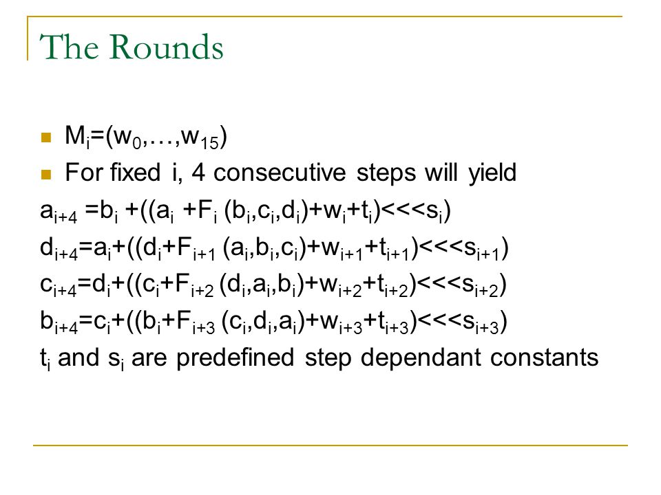 The Rounds Mi=(w0,…,w15) For fixed i, 4 consecutive steps will yield