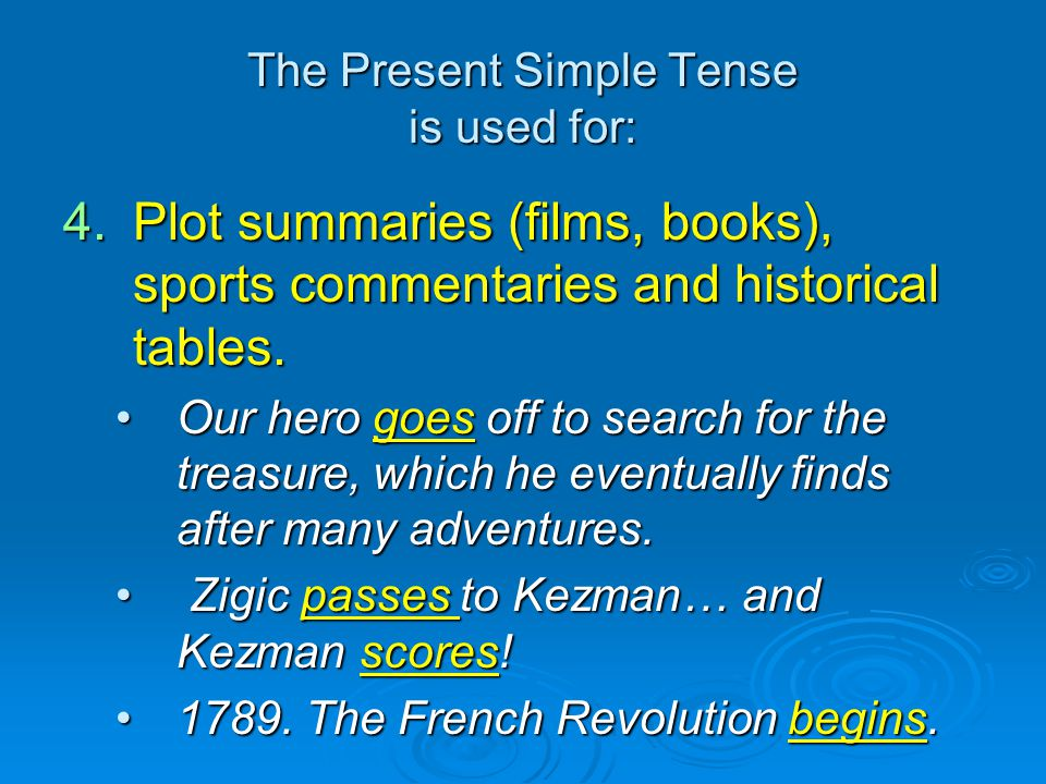 The Present Simple Tense is used for:
