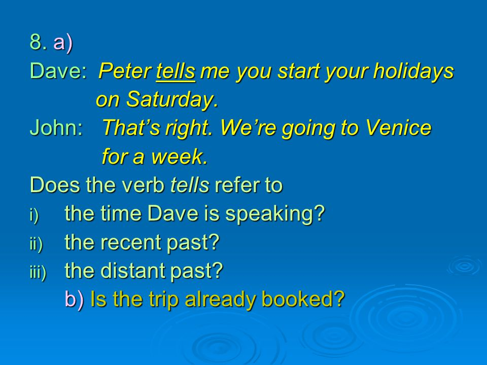 Dave: Peter tells me you start your holidays on Saturday.