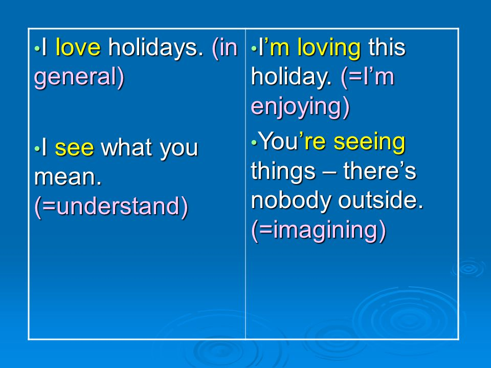 I Iove holidays. (in general)