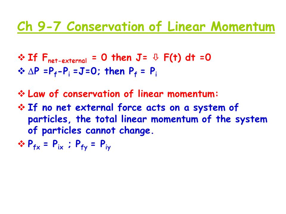Ch 9-7 Conservation of Linear Momentum