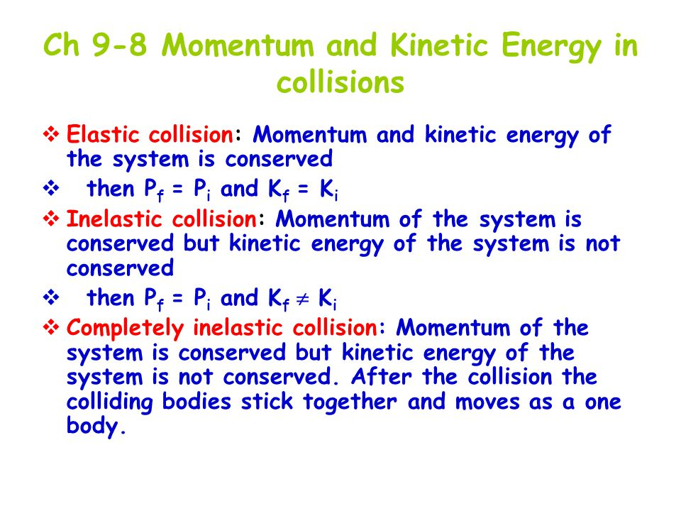 Ch 9-8 Momentum and Kinetic Energy in collisions