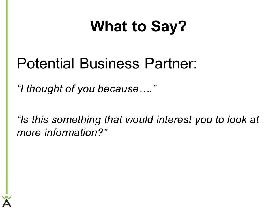 What to Say Potential Business Partner: I thought of you because….