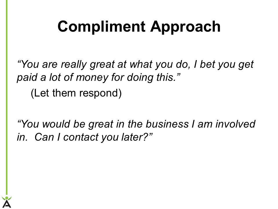 Compliment Approach