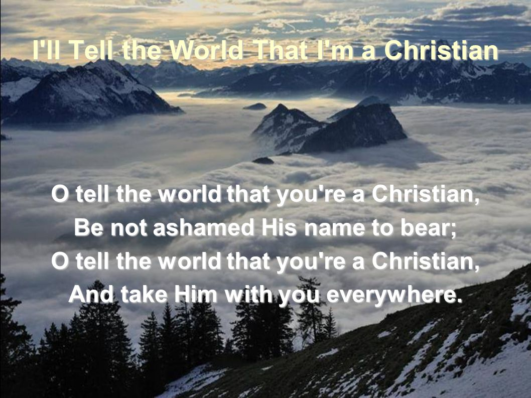 I ll Tell the World That I m a Christian