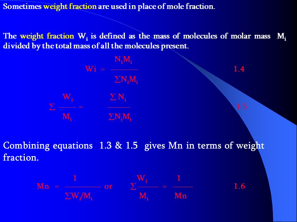 Combining equations 1.3 & 1.5 gives Mn in terms of weight fraction.
