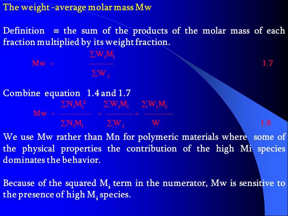 The weight -average molar mass Mw
