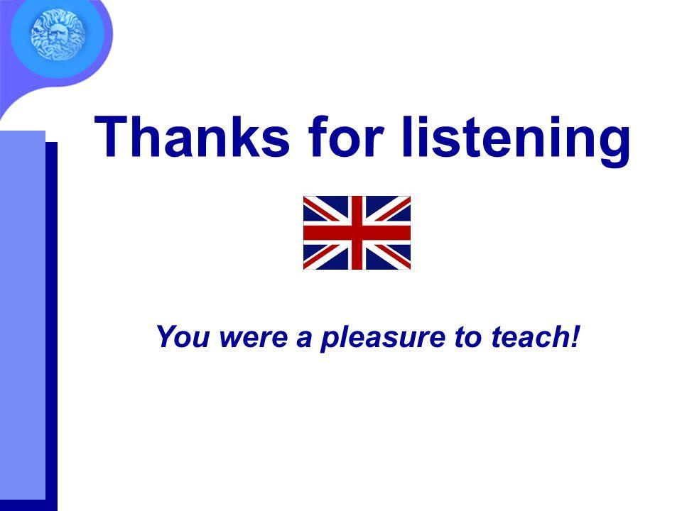 You were a pleasure to teach!