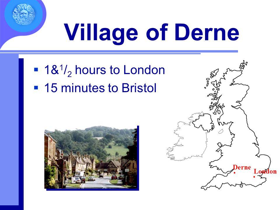 Village of Derne 1&1/2 hours to London 15 minutes to Bristol Derne