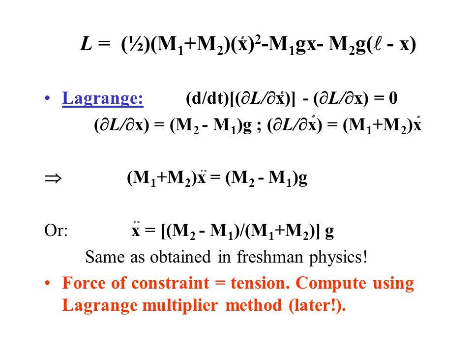 L = (½)(M1+M2)(x)2-M1gx- M2g( - x)