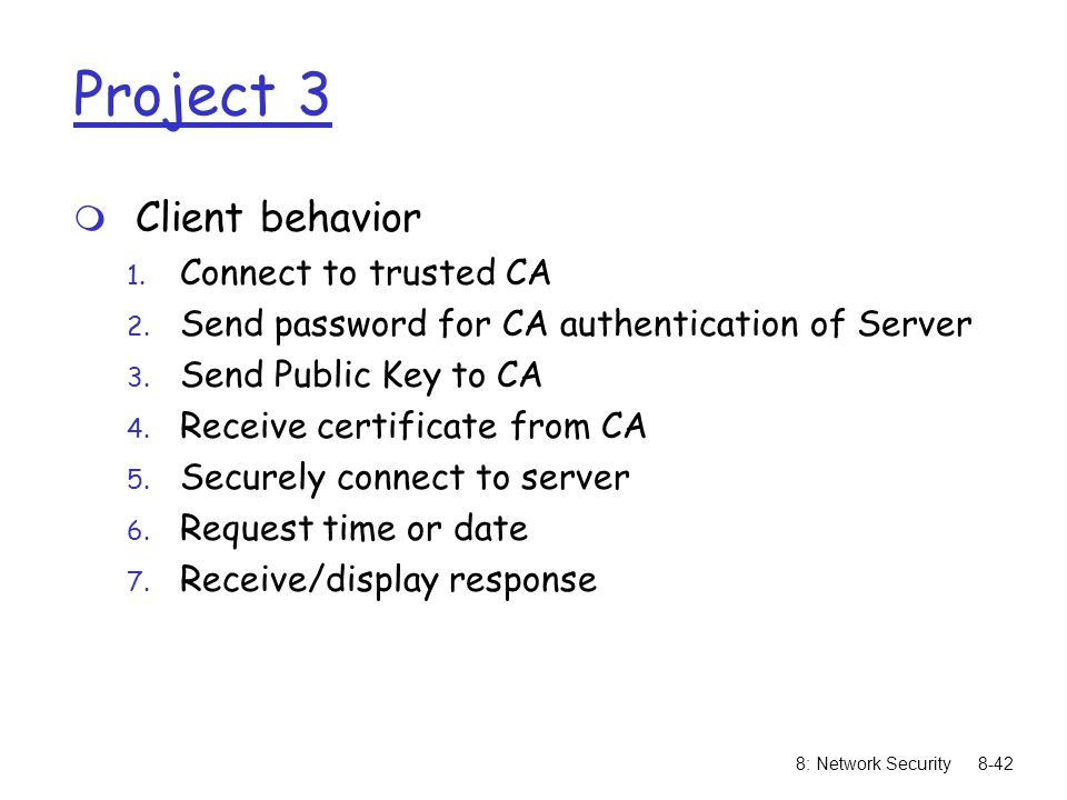 Project 3 Client behavior Connect to trusted CA