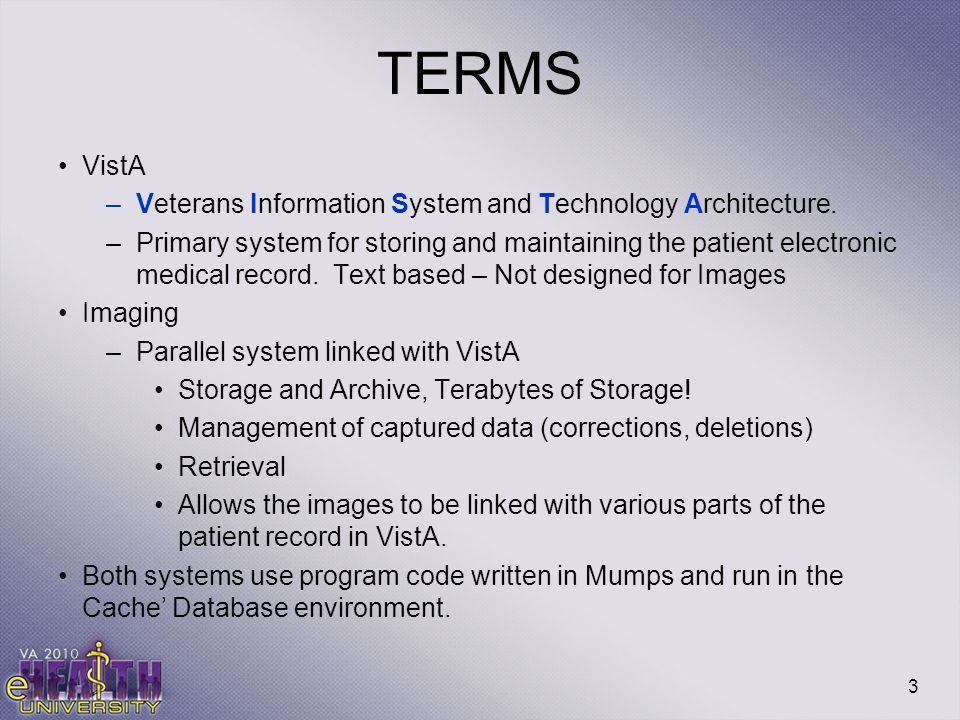 TERMS VistA Veterans Information System and Technology Architecture.