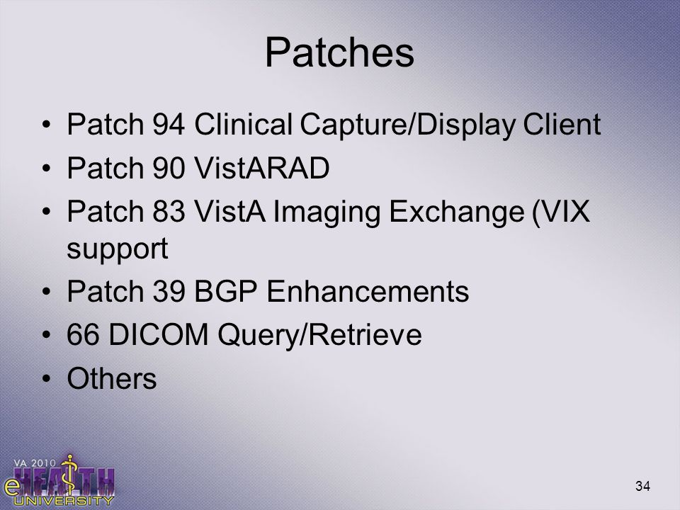 Patches Patch 94 Clinical Capture/Display Client Patch 90 VistARAD