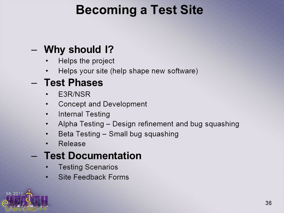 Becoming a Test Site Why should I Test Phases Test Documentation