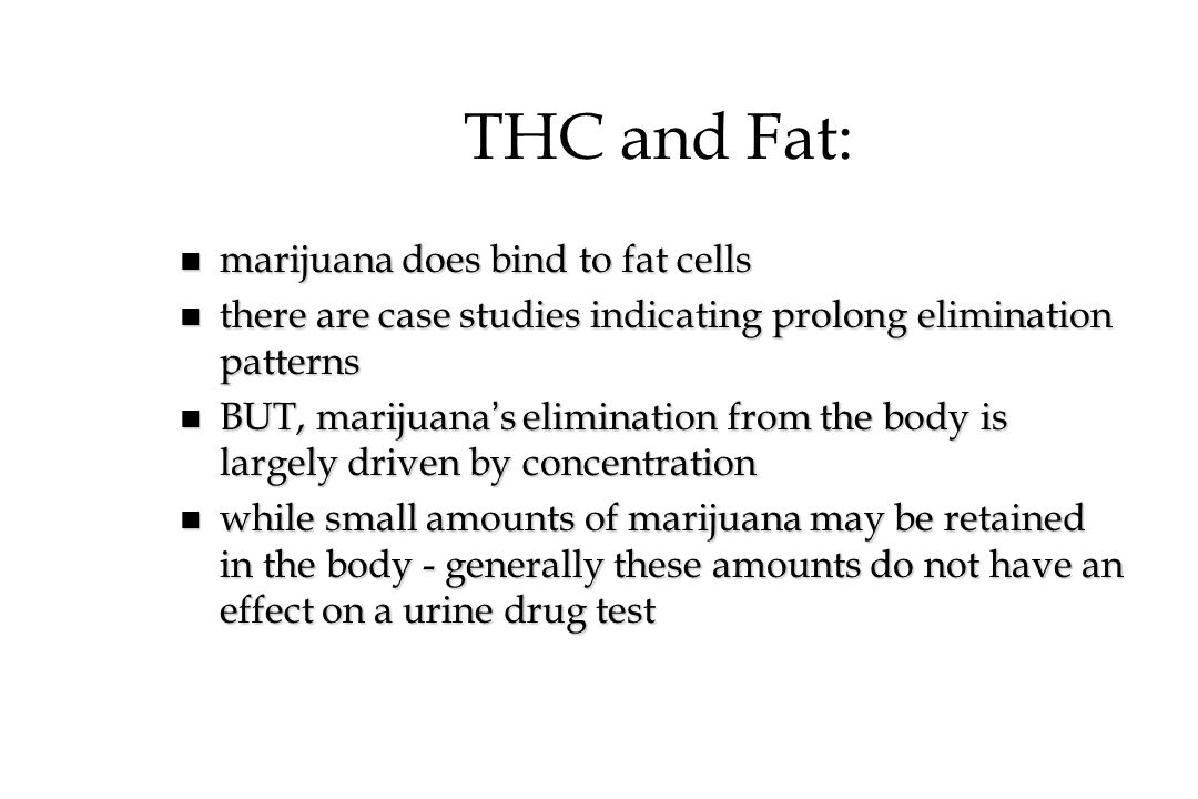 THC and Fat: marijuana does bind to fat cells