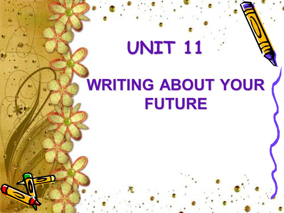 WRITING ABOUT YOUR FUTURE
