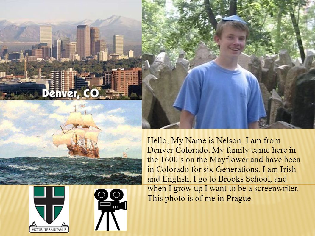 Hello, My Name is Nelson. I am from Denver Colorado