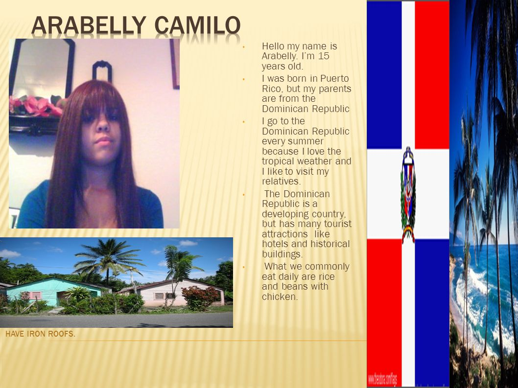 Arabelly Camilo Hello my name is Arabelly. I'm 15 years old.