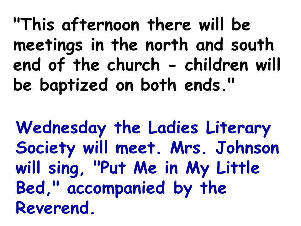 This afternoon there will be meetings in the north and south end of the church - children will be baptized on both ends.