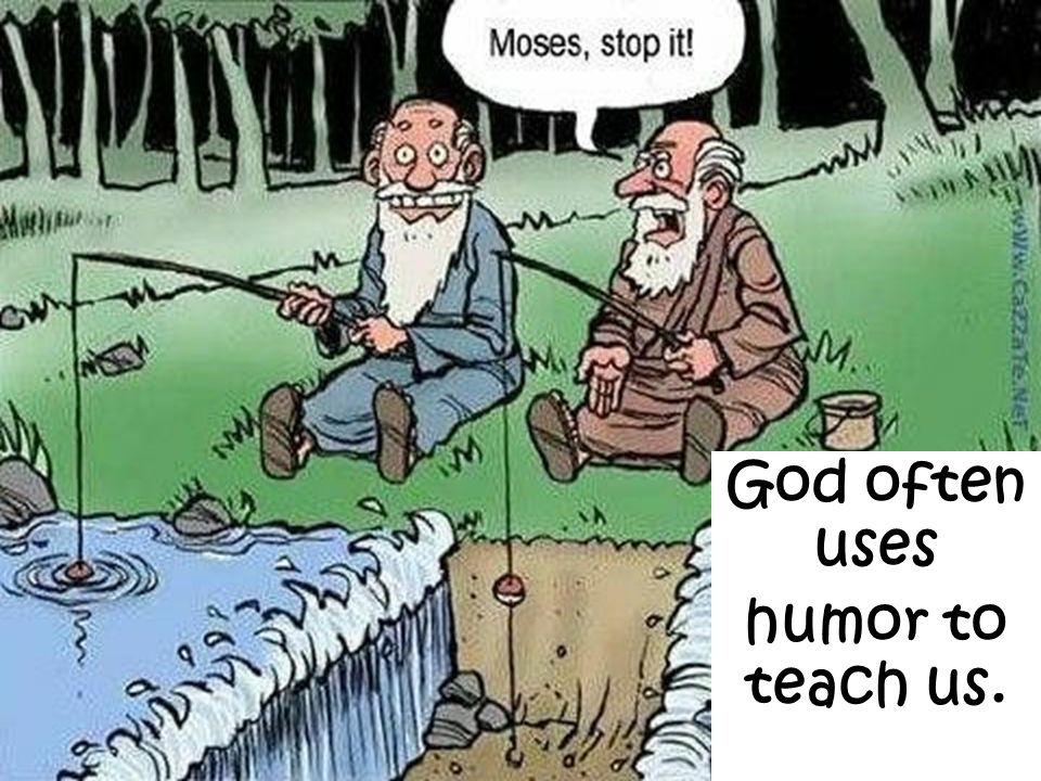 God often uses humor to teach us.