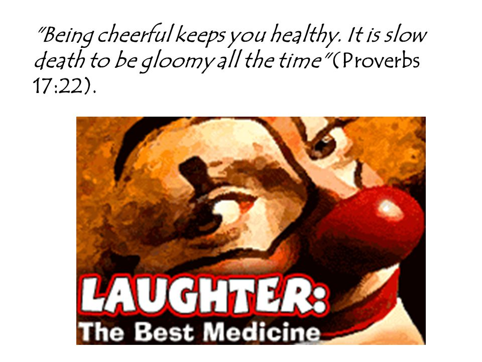 Being cheerful keeps you healthy