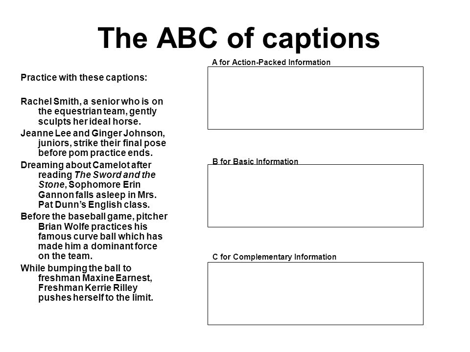 The ABC of captions Practice with these captions:
