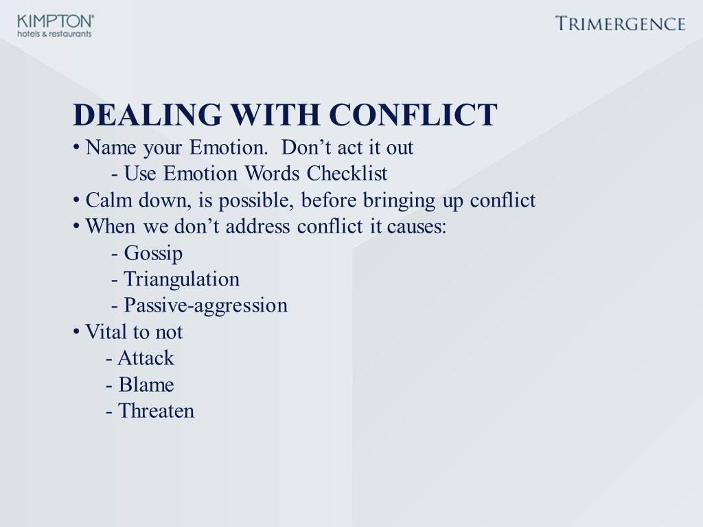DEALING WITH CONFLICT Name your Emotion. Don't act it out
