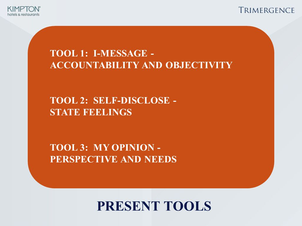 PRESENT TOOLS TOOL 1: I-MESSAGE - ACCOUNTABILITY AND OBJECTIVITY