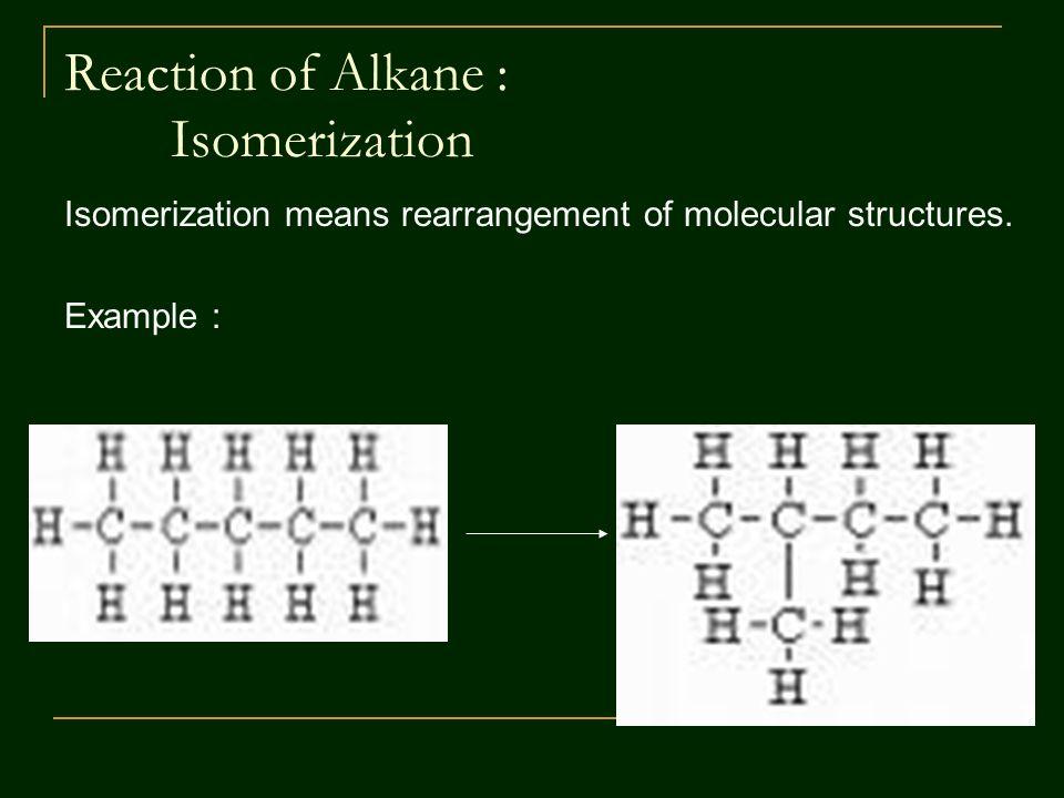Reaction of Alkane : Isomerization