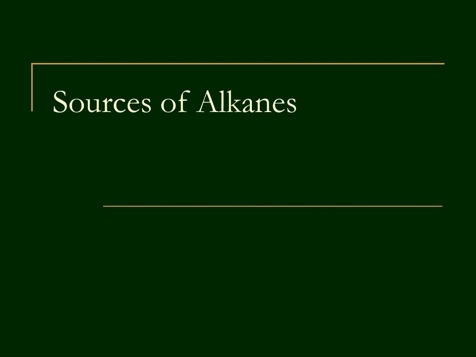 Sources of Alkanes