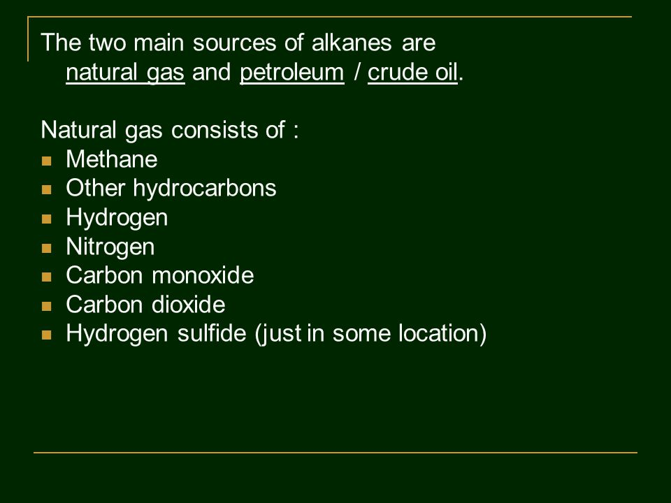 The two main sources of alkanes are